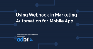 Using Webhook in Marketing Automation for Mobile App