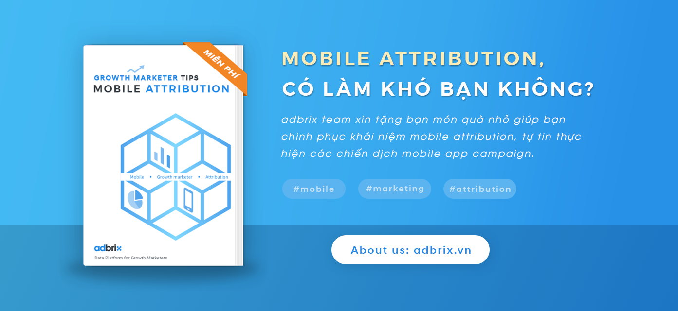 Mobile attribution ebook for growth marketers